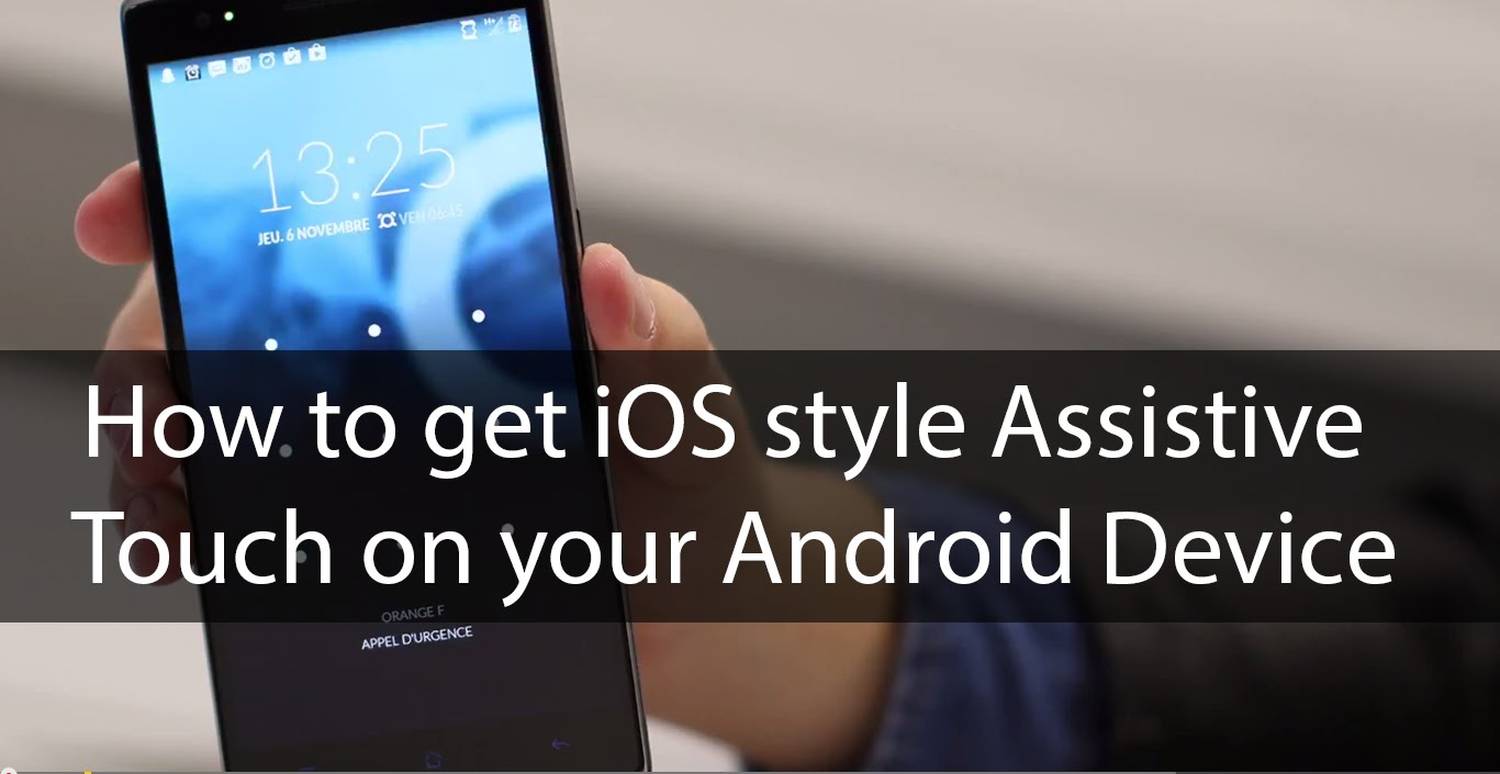 Full Guide On How to Get iOS Like Assistive Touch on Android